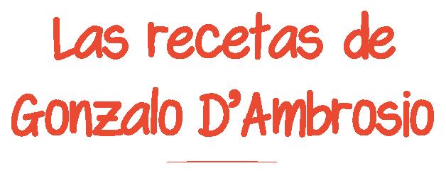 Las recetas de Gonzalo D'Ambrosio
